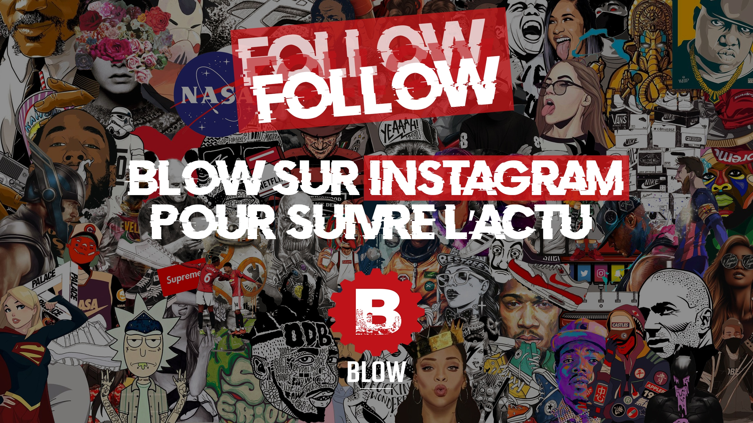 Blow Bannière Follow Blow Instagram